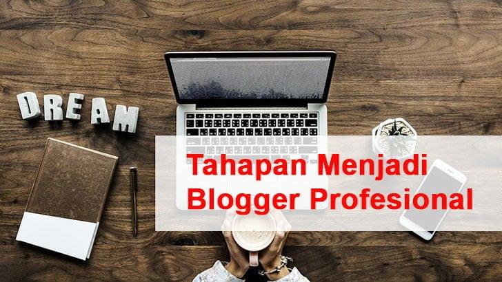 Tahapan Menjadi Blogger Profesional